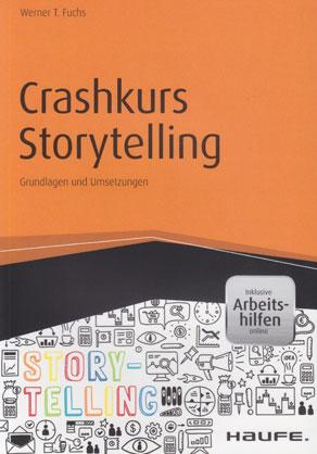 Crashkurs Storytelling - Grundlagen und Umsetzungen