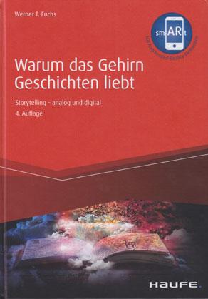 Warum das Gehirn Geschichten liebt. W.T. Fuchs