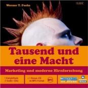 Werner T. Fuchs: Tausend und eine Macht. Marketing und moderne Hirnforschung